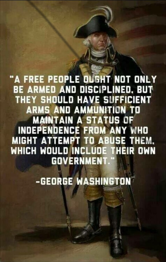 george-washington-a-free-people-ought-not-only-be-armed-and-disciplined