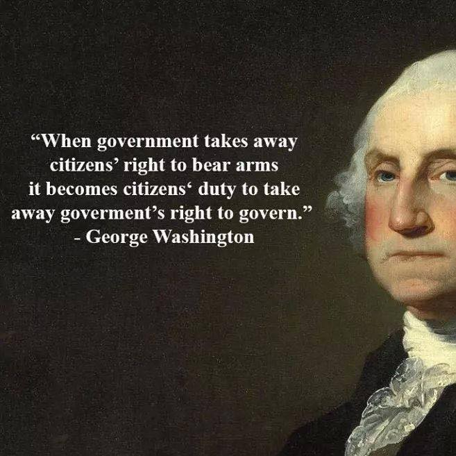 george-washington-when-government-takes-away-citizens-rights-to-bear-arms