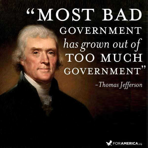 thomas-jefferson-most-bad-government-has-grown-out-of-too-much-government